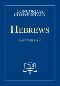 Concordia Commentary: Hebrews