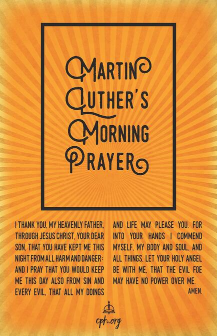 Luther's Morning Prayer Poster
