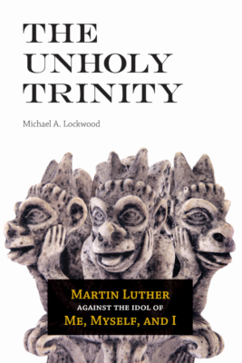 the unholy trinity martin luther