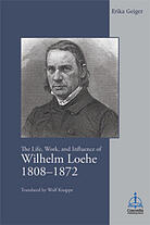 The Life, Work, and Influence of Wilhelm Loehe