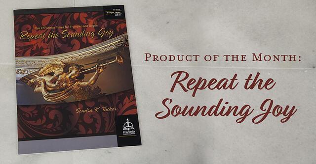 December Product of the Month: Repeat the Sounding Joy