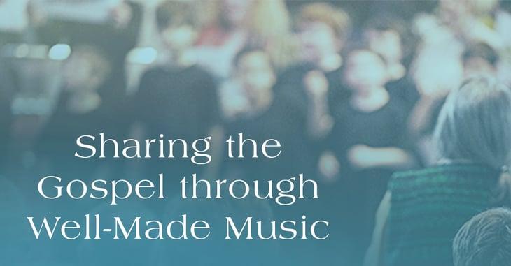 Proclaiming-the-Gospel-through-Well-Made-Music.jpg