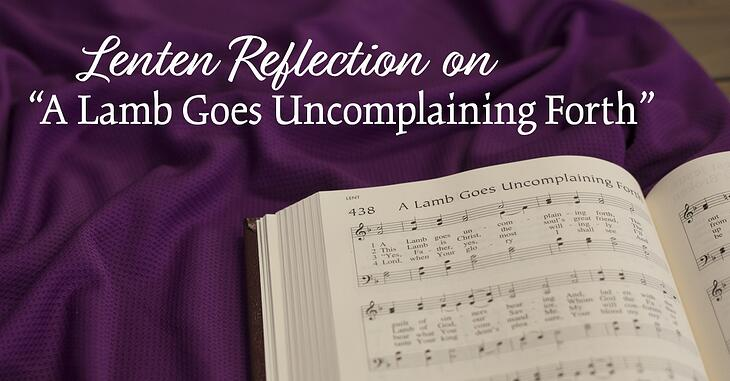 """Reflection on """"A Lamb Goes Uncomplaining Forth"""""""