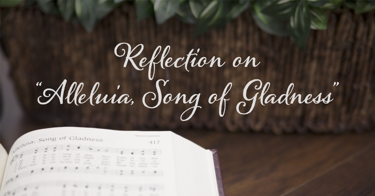Reflection-on-Alleluia,-Song-of-Gladness.jpg