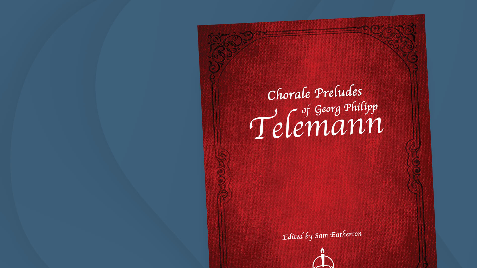 Music of the Month: Chorale Preludes of Georg Philipp Telemann